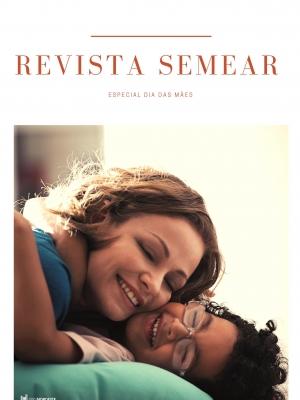 Revista Semear - dia das Maes